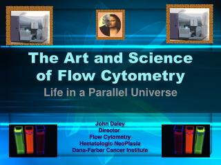 The Art and Science of Flow Cytometry