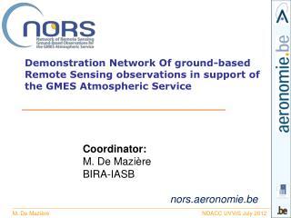 Coordinator :  M. De  Mazière BIRA-IASB n ors.aeronomie.be