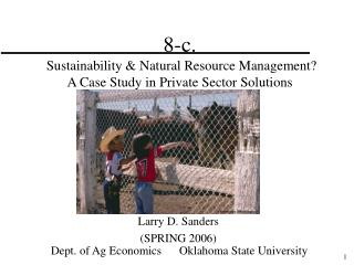 8-c.  Sustainability & Natural Resource Management? A Case Study in Private Sector Solutions