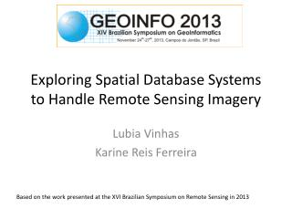 Exploring  Spatial Database Systems to Handle  Remote Sensing  Imagery