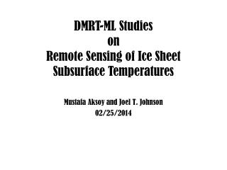 DMRT-ML Studies  on  Remote Sensing of Ice Sheet Subsurface Temperatures
