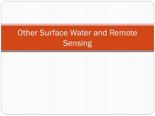 Other Surface Water and  Remote Sensing