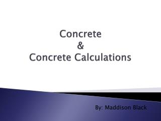 Concrete  & Concrete Calculations