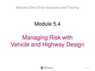 Module 5.4 Managing Risk with  Vehicle and Highway Design