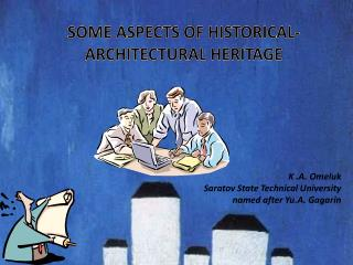 SOME ASPECTS OF HISTORICAL-ARCHITECTURAL HERITAGE