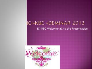 ICI-KBC - Deminar  2013
