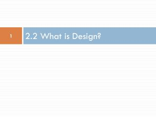 2.2 What is Design?