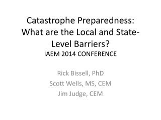 Catastrophe Preparedness: What are the Local and State-Level Barriers? IAEM 2014 CONFERENCE