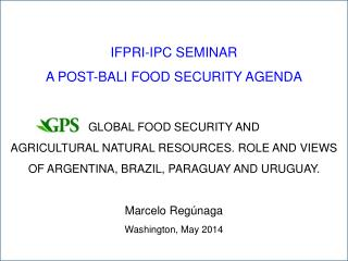 IFPRI-IPC SEMINAR A POST-BALI FOOD SECURITY AGENDA GLOBAL FOOD SECURITY AND