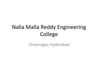 Nalla Malla  Reddy Engineering College
