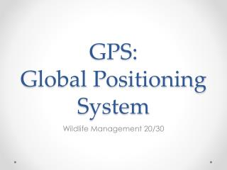 GPS: Global Positioning System