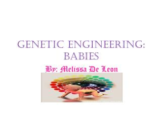 Genetic engineering: babies