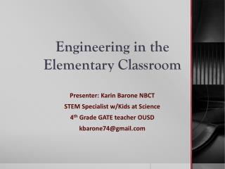 Engineering in the  Elementary Classroom