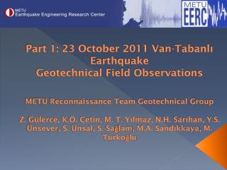 Sites visited by the geotechnical engineering team: