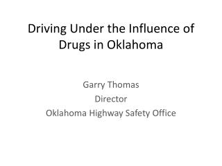 Driving Under the Influence of Drugs in Oklahom a