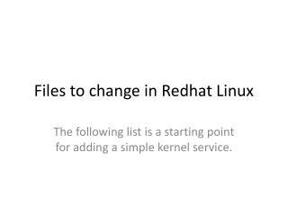 Files to change in  Redhat  Linux