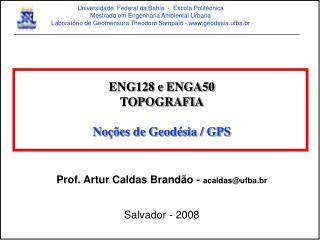 Universidade  Federal da Bahia  -  Escola Polit cnica Mestrado em Engenharia Ambiental Urbana Laborat rio de Geomensura