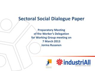 Sectoral  Social  Dialogue Paper Preparatory Meeting of the  Worker's Delegation