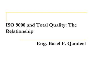 ISO 9000 and Total Quality: The Relationship