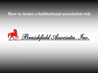 How to insure a habitational association risk
