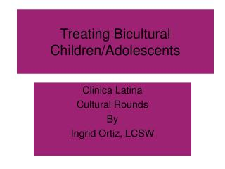 Treating Bicultural Children/Adolescents