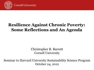 Resilience  Against Chronic  Poverty: Some Reflections and An Agenda
