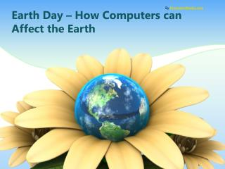 Earth Day – How Computers can Affect the Earth