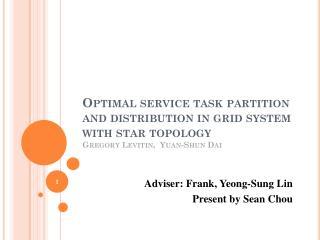 Adviser: Frank,  Yeong -Sung Lin Present by Sean Chou
