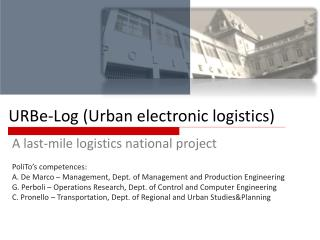 URBe-Log ( Urban e lectronic  l ogistics )