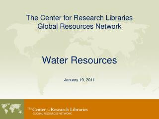 The Center for Research Libraries Global Resources Network
