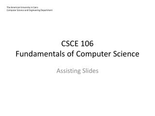 CSCE 106 Fundamentals of Computer Science