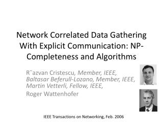 Network Correlated Data Gathering With  Explicit Communication :  NP-Completeness  and Algorithms
