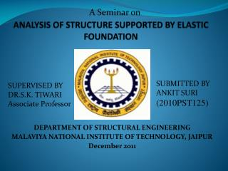 ANALYSIS OF STRUCTURE SUPPORTED BY ELASTIC FOUNDATION
