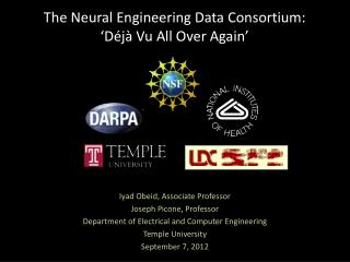 The Neural Engineering Data Consortium: 'Déjà Vu All Over Again'