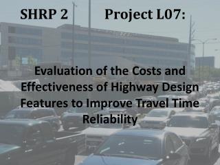 SHRP 2           Project L07:�