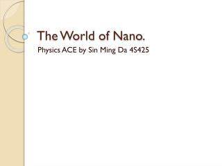 The World of  Nano .
