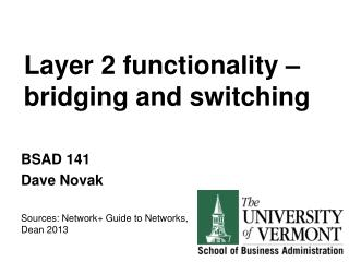 Layer 2 functionality – bridging and switching