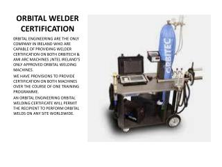 ORBITAL WELDER CERTIFICATION