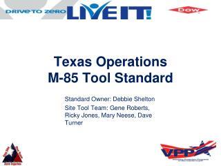 Texas Operations                M-85 Tool Standard