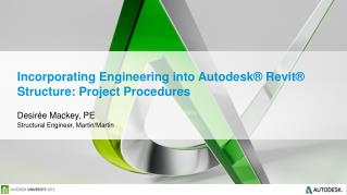 Incorporating Engineering into Autodesk® Revit® Structure:  Project Procedures