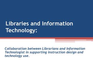 Libraries  and Information  Technology :