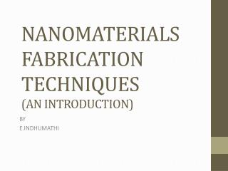 NANOMATERIALS FABRICATION  TECHNIQUES (AN INTRODUCTION)