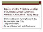 Process Used to Negotiate Condom Use Among African-American Women: A Grounded Theory Study