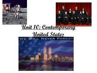 Unit 10: Contemporary  United States