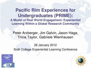Peter  Arzberger , Jim Galvin, Jason  Haga , Tricia Taylor, Gabriele  Wienhausen 26  January 2012