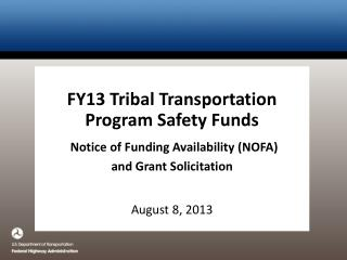 FY13 Tribal Transportation Program Safety Funds Notice of Funding Availability (NOFA)