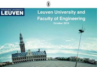 Leuven University and  Faculty of Engineering October 2010