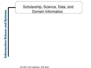 Scholarship, Science,  Data, and  Domain Informatics