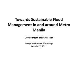 Towards Sustainable Flood Management in and around Metro Manila