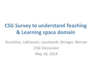 CSG  Survey  to understand  Teaching & Learning  space  domain